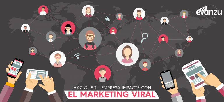 HAZ QUE TU EMPRESA IMPACTE CON EL MARKETING VIRAL